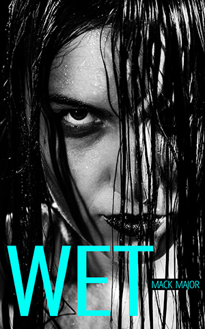 WET: Dead Things Are Formed Under The Water